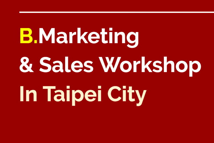 B.Marketing  & Sales Workshop In Taipei City